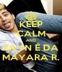 KEEP CALM AND ZAYN É DA MAYARA R. - Personalised Poster A4 size
