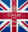 KEEP CALM AND Zayn Follow me - Personalised Poster A4 size