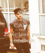 KEEP CALM AND Zayn love you gemariah - Personalised Poster A4 size