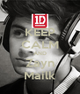 KEEP CALM AND Zayn Mailk - Personalised Poster A4 size