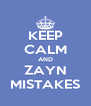 KEEP CALM AND ZAYN MISTAKES - Personalised Poster A4 size