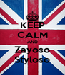 KEEP CALM AND Zayoso Styloso - Personalised Poster A4 size