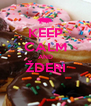 KEEP CALM AND ŽDERI  - Personalised Poster A4 size