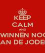 KEEP CALM AND ZE WINNEN NOOIT VAN DE JODEN - Personalised Poster A4 size
