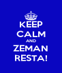 KEEP CALM AND ZEMAN RESTA! - Personalised Poster A4 size