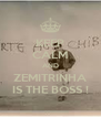 KEEP CALM AND ZEMITRINHA IS THE BOSS ! - Personalised Poster A4 size