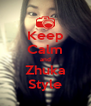 Keep Calm and Zhuka Style - Personalised Poster A4 size