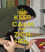 KEEP CALM AND ZICH HEIL - Personalised Poster A4 size
