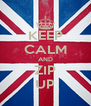 KEEP CALM AND ZIP UP - Personalised Poster A4 size