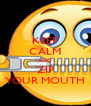 KEEP CALM AND ZIP YOUR MOUTH - Personalised Poster A4 size