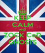 KEEP CALM AND ZOCK CoD GHOSTS - Personalised Poster A4 size