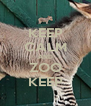 KEEP CALM AND ZOO KEEP - Personalised Poster A4 size