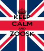 KEEP CALM AND ZOOSK  - Personalised Poster A4 size