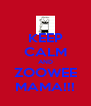KEEP CALM AND ZOOWEE MAMA!!! - Personalised Poster A4 size