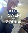 KEEP CALM AND ZORRA   - Personalised Poster A4 size