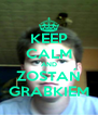 KEEP CALM AND ZOSTAŃ GRABKIEM - Personalised Poster A4 size