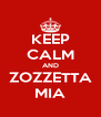 KEEP CALM AND ZOZZETTA MIA - Personalised Poster A4 size