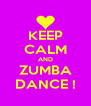 KEEP CALM AND ZUMBA DANCE ! - Personalised Poster A4 size