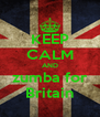 KEEP CALM AND zumba for Britain - Personalised Poster A4 size