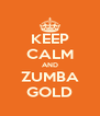 KEEP CALM AND ZUMBA GOLD - Personalised Poster A4 size