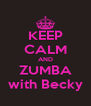 KEEP CALM AND ZUMBA with Becky - Personalised Poster A4 size