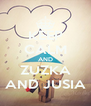 KEEP CALM AND ZUZKA AND JUSIA - Personalised Poster A4 size