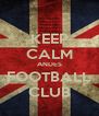 KEEP CALM ANDES FOOTBALL CLUB - Personalised Poster A4 size