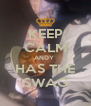 KEEP CALM ANDY  HAS THE SWAG - Personalised Poster A4 size