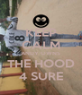KEEP CALM ANDY OWNS THE HOOD 4 SURE - Personalised Poster A4 size