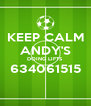 KEEP CALM ANDY'S DOING LIFTS 634061515  - Personalised Poster A4 size