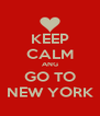 KEEP CALM ANG GO TO NEW YORK - Personalised Poster A4 size