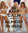 KEEP CALM ANGELS ALMOST İN HERE - Personalised Poster A4 size