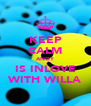 KEEP CALM ANGY IS INLOVE WITH WILLA - Personalised Poster A4 size