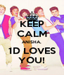 KEEP CALM ANISHA, 1D LOVES YOU! - Personalised Poster A4 size
