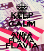 KEEP CALM  ANNA FLÁVIA - Personalised Poster A4 size