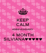KEEP CALM ANNIVERSARY 4 MONTH SILVIANA♥♥♥♥♥ - Personalised Poster A4 size