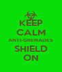 KEEP CALM ANTI-GRENADES SHIELD ON - Personalised Poster A4 size