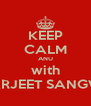 KEEP CALM ANU with AMARJEET SANGWAN - Personalised Poster A4 size