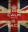 KEEP CALM AOIFE IS  BACK - Personalised Poster A4 size