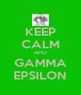 KEEP CALM APO GAMMA EPSILON - Personalised Poster A4 size