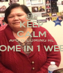 KEEP CALM APO IS COMING HL HOME IN 1 WEEK  - Personalised Poster A4 size