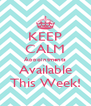 KEEP CALM Appointments Available This Week! - Personalised Poster A4 size