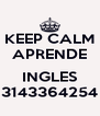 KEEP CALM APRENDE  INGLES 3143364254 - Personalised Poster A4 size