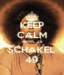 KEEP CALM APRIL 25 SCHAKEL 49 - Personalised Poster A4 size