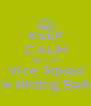 KEEP CALM April 5th Vice Squad Are Hitting Batley - Personalised Poster A4 size