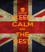 KEEP CALM ARE THE BEST - Personalised Poster A4 size