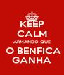 KEEP CALM ARMANDO QUE  O BENFICA GANHA - Personalised Poster A4 size