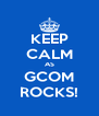 KEEP CALM AS GCOM ROCKS! - Personalised Poster A4 size