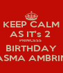 KEEP CALM AS IT's 2  PRINCESS  BIRTHDAY ASMA AMBRIN - Personalised Poster A4 size