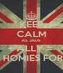 KEEP CALM AS JADE + ALLY =  BFFS HOMIES FOR LIFE - Personalised Poster A4 size